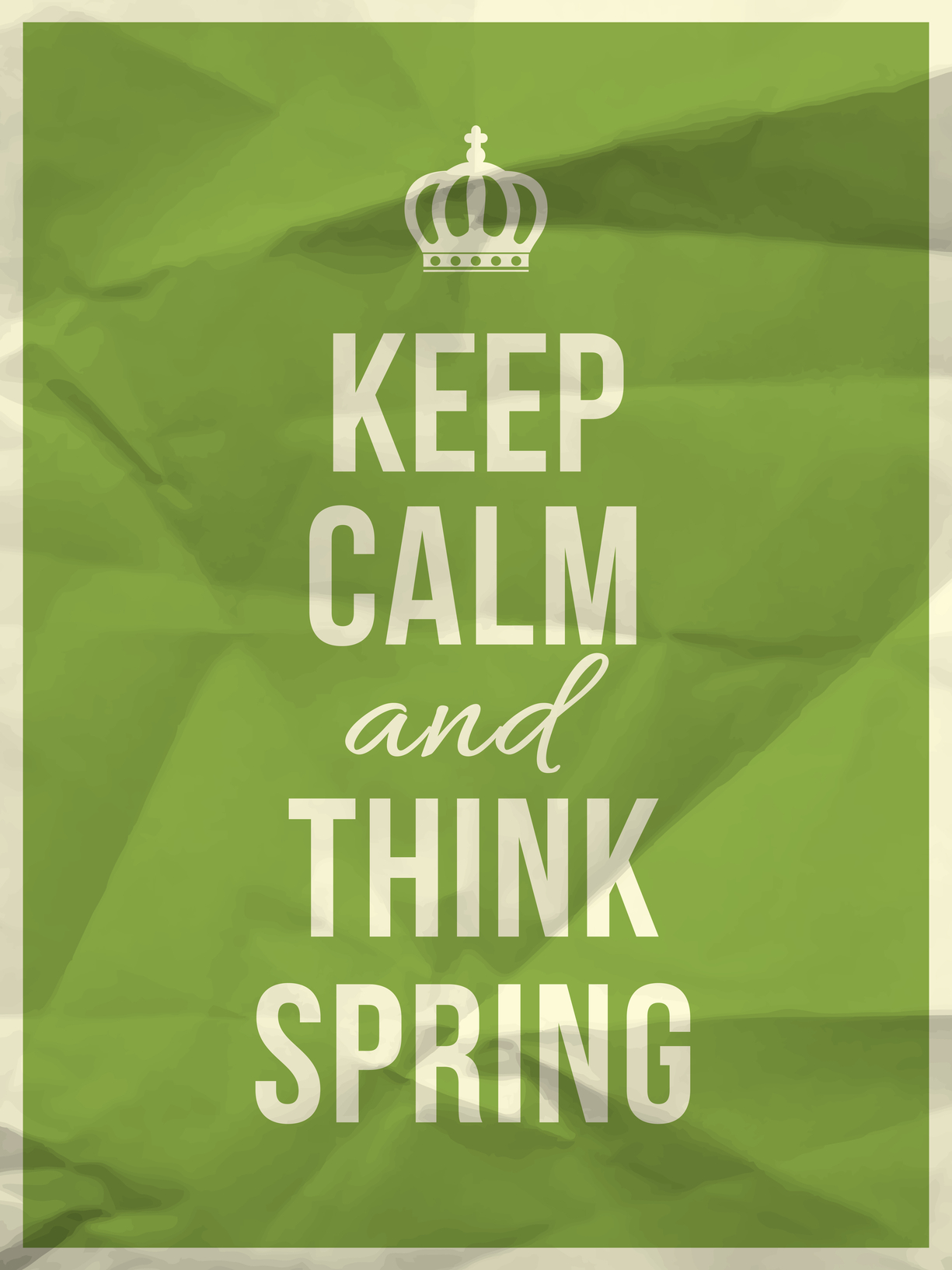 Keep calm and think spring